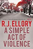 Image of A Simple Act of Violence: A Thriller