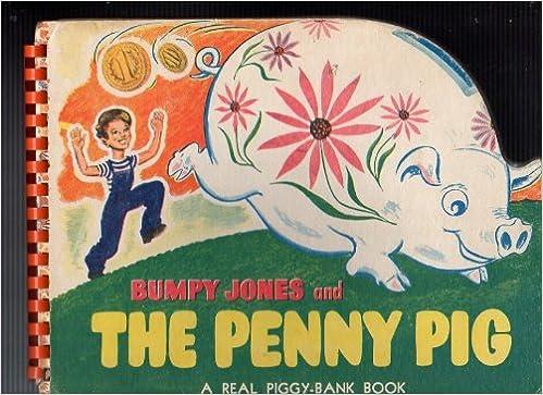 Bumpy Jones and the Penny Pig a Real Piggy Bank Book marcia