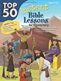 Top 50 Instant Bible Lessons for Elementary