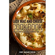 Easy Mac and Cheese Cookbook (Mac and Cheese, Mac and Cheese Cookbook, Mac and Cheese Recipes, Macaroni and Cheese Recipes, Macaroni and Cheese Cookbook 1)