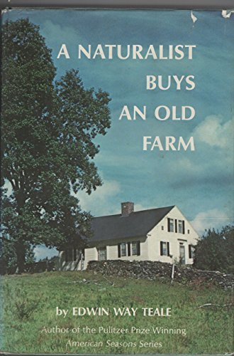 A Naturalist Buys an Old Farm by Edwin Way Teale (Hardcover)