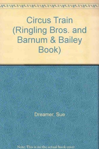 (Circus Train (Ringling Bros. and Barnum & Bailey Book))