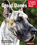 Great Danes (Barron's Complete Pet Owner's Manuals)