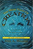 The Many Faces of Creation, Vern A. Westfall, 0595284116