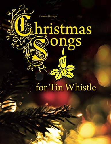 Christmas Songs for Tin Whistle (Penny Songs Whistle Christmas)