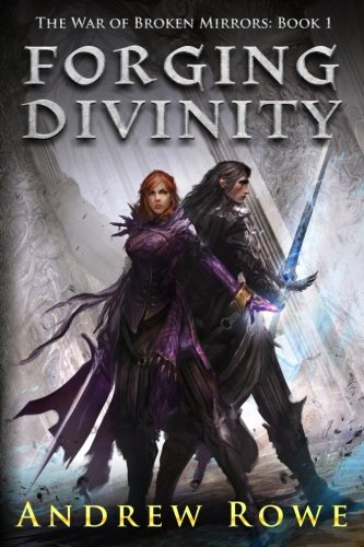 Forging Divinity (The War of Broken Mirrors)