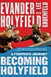 Becoming Holyfield, Evander Holyfield, 1416534873