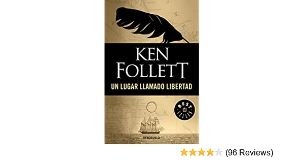 Amazon.com: Un lugar llamado libertad (Spanish Edition) eBook: Ken Follett: Kindle Store