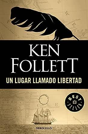 Un lugar llamado libertad eBook: Follett, Ken: Amazon.es: Tienda ...