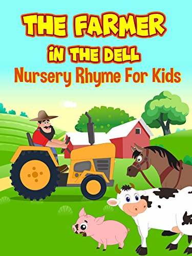 The Farmer In The Dell - Nursery Rhyme For Kids