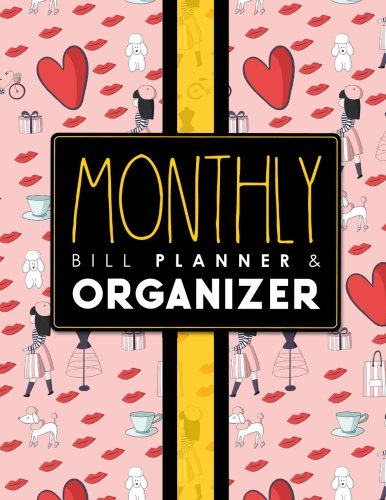 Read Online Monthly Bill Planner & Organizer: Bill Payment Schedule Spreadsheet, Money Tracking Journal, Easy Spreadsheet For Monthly Bills, Simple Monthly Budget ... Bill Planner & Organizers) (Volume 17) pdf epub