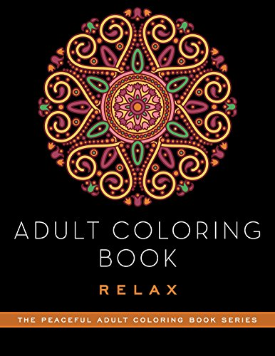 Adult Coloring Book: Relax (The Peaceful Adult Coloring Book Series) by Skyhorse Publishing