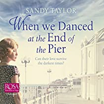 WHEN WE DANCED AT THE END OF THE PIER: BRIGHTON GIRLS TRILOGY, BOOK 1