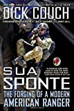 img - for Sua Sponte: The Forging of a Modern American Ranger by W. F. Kernan (Foreword), Dick Couch (2-Jul-2013) Paperback book / textbook / text book