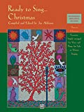 Ready to Sing . . . Christmas: Thirteen Christmas Favorites, Simply Arranged for Voice and Piano, for Solo or Unison Singing