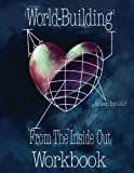 World-Building From Inside Out: Workbook
