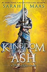 Kingdom of Ash (Throne of Glass, 7)