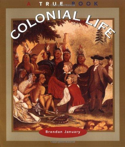 Colonial Life (True Books: American History)