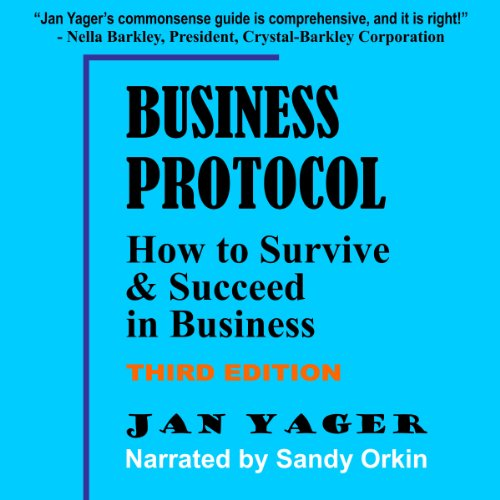 Business Protocol - 2nd edition: How to Survive and Succeed in Business