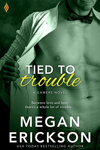 Tied to Trouble by Megan Erickson