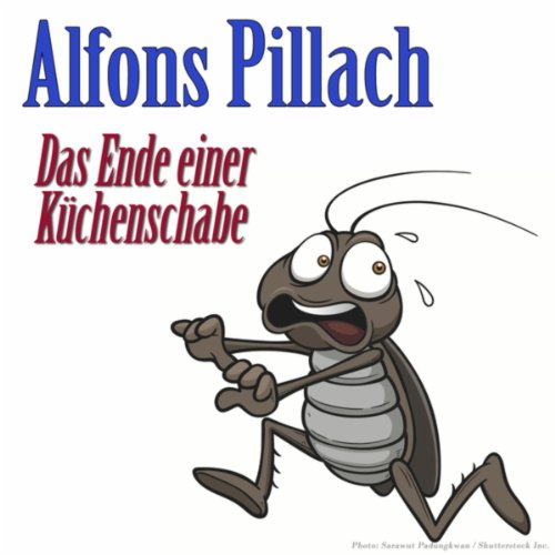 Das Ende Einer Kuchenschabe By Alfons Pillach On Amazon Music