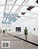Beijing 798 Now: Changing Art, Architecture and Society in China, , 9881752191