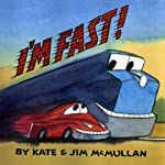 I'm Fast | Kate McMullan,Jim McMullan