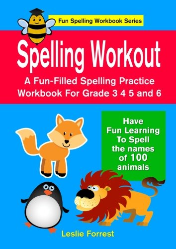 Download Spelling Workout: A Fun-filled Spelling Practice Workbook For Grade 3 4 5 and 6 (Fun Spelling Workbook Series) (Volume 1) ebook