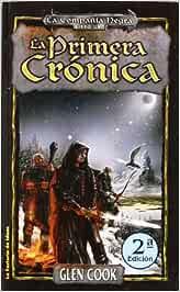 La Primera Crónica-2ª ed (Fantasía): Amazon.es: Cook, Glen: Libros