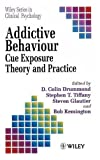 img - for Addictive Behaviour: Cue Exposure Theory and Practice book / textbook / text book