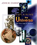img - for Explaining the Universe: The New Age of Physics book / textbook / text book