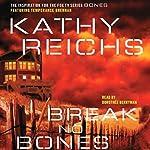 Break No Bones | Kathy Reichs