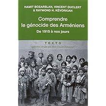 COMPRENDRE LE GÉNOCIDE DES ARMÉNIENS : 1915 À NOS JOURS