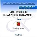 Sophrologie - Relaxation dynamique 2 | Patrick-André Chéné,Marie-Andrée Auquier