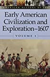 Early American Civilization and Exploration - 1607 9780737711370