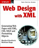 Web Design with XML - Generating Web Pages withXML ,CSS, XSLT & Formatting Objects