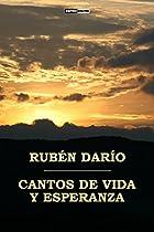 Cantos De Vida Y Esperanza (con Notas)(biografía)(ilustrado) (spanish Edition)