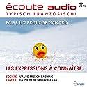 Écoute audio - Les expressions à connaître. 9/2016: Französisch lernen Audio - Ausdrücke, die Sie kennen sollten Hörbuch von  div. Gesprochen von:  div.