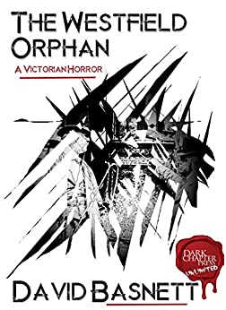 The Westfield Orphan: A Dark Chapter Press Unlimited Short by [Basnett, David]
