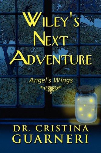 Wiley's Next Adventure: Angel's Wings PDF