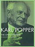 The Open Universe: An Argument for Indeterminism From the Postscript to The Logic of Scientific Discovery