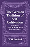 img - for The German Tradition of Self-Cultivation: 'Bildung' from Humboldt to Thomas Mann book / textbook / text book