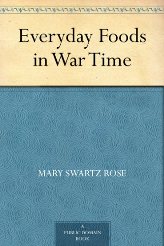 Everyday Foods in War Time by [Rose, Mary Swartz]