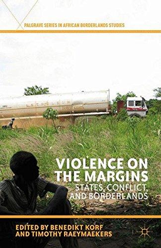 Violence on the Margins: States, Conflict, and Borderlands (Palgrave Series in African Borderlands Studies)