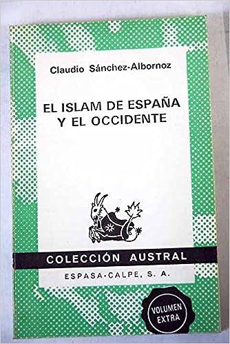 Islam de España y occidente: Amazon.es: Sanchez-Albornoz, Claudio: Libros