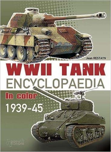 Wwii tank encyclopaedia 1939 45 jean restayn 9782915239478 wwii tank encyclopaedia 1939 45 jean restayn 9782915239478 amazon books publicscrutiny Choice Image