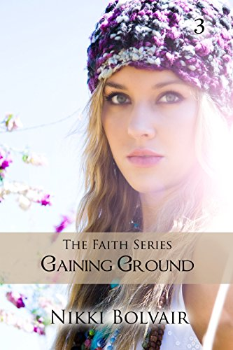 Gaining Ground (Faith Series Book 3)