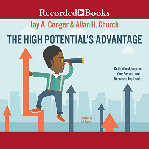[B.E.S.T] The High Potential's Advantage: Get Noticed, Impress Your Bosses, and Become a Top Leader<br />PPT