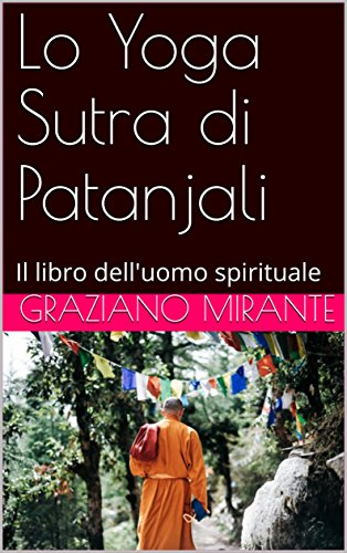 Lo Yoga Sutra di Patanjali: Il libro delluomo spirituale ...