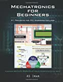 Mechatronics for Beginners, A. S. Imam, 1477233784